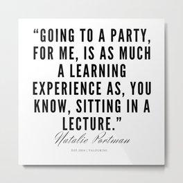 19    | Natalie Portman Quotes | 190721 Metal Print