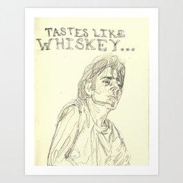 Tastes Like Whiskey Art Print