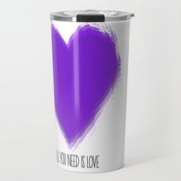 love is all you need Travel Mug