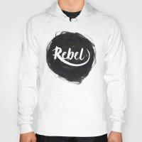 rebel Hoodies featuring Rebel by thezeegn