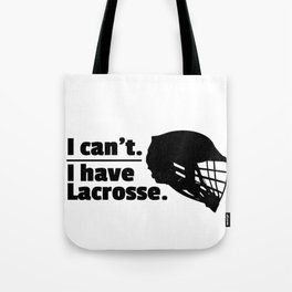 Lacrosse Can't Have Lacrosse Busy LAX Sport G.O.A.T Lacrosse Player Lacrosse Game ReLAX Steeze Tote Bag