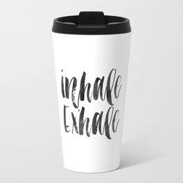 INHALE EXHALE,Inspirational Quote,Zen,Yoga,Meditation,Buda,Motivational Poster,Typography Print Travel Mug