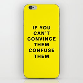if you can't convince them confuse them  iPhone Skin