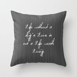 Life Without A Dog's Love Throw Pillow