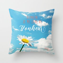 Demain je me lève de bonheur Throw Pillow