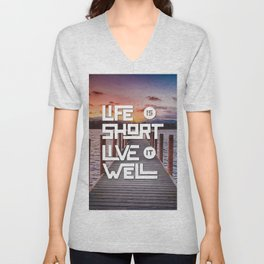 Life is short Live it well - Sunset Lake Unisex V-Neck