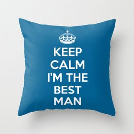 Keep Calm Best Man Quote Throw Pillow