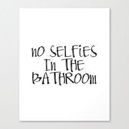 ON SALE | Printable Bathroom Sign | No Selfies in The Bathroom Canvas Print