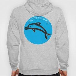 Keep the Ocean Blue_Dolphin_C Hoody
