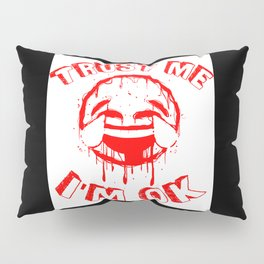 I'm OK (RED) Pillow Sham
