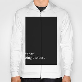 Best At Being The Best Hoody