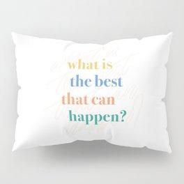Best Can Happen Pillow Sham
