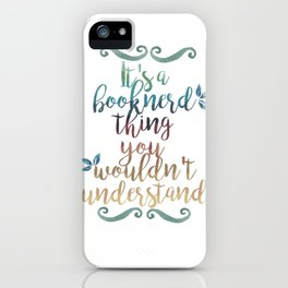 it's a booknerd thing iPhone Case