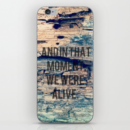 And In That Moment, We Were Alive iPhone & iPod Skin