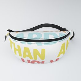 I Work Harder Than An Ugly Stripper Funny 90s Retro Style print Fanny Pack