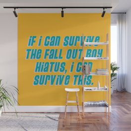If I Can Survive The Fall OutBoy Hiatus, I Can Survive This Wall Mural