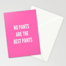 NO PANTS ARE THE BEST PANTS (Hot Pink) Stationery Cards