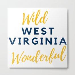 Wild Wonderful West Virginia Gifts Metal Print