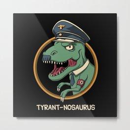 Tyrant-nosaurus Metal Print