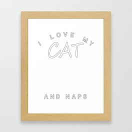 I Love My Cat Blender Drinks And Naps Framed Art Print