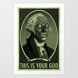 THIS IS YOUR GOD Art Print
