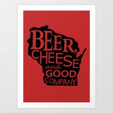 Red and Black Beer, Cheese and Good Company Wisconsin Graphic Art Print