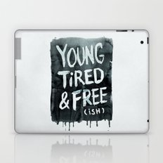 Too Old (and Too Young) for This Shit Laptop & iPad Skin