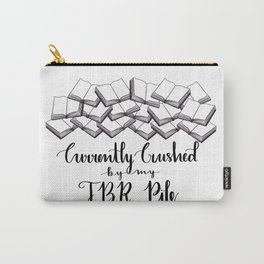 Currently Crushed by my TBR Pile Carry-All Pouch