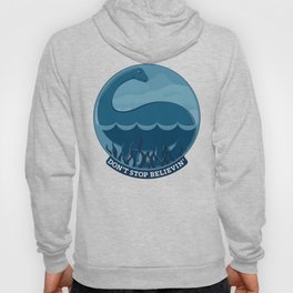 Don't Stop Believin'- Loch Ness Monster Hoody