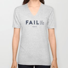 Fail Fast, Fail Cheap, Fail Often Unisex V-Neck