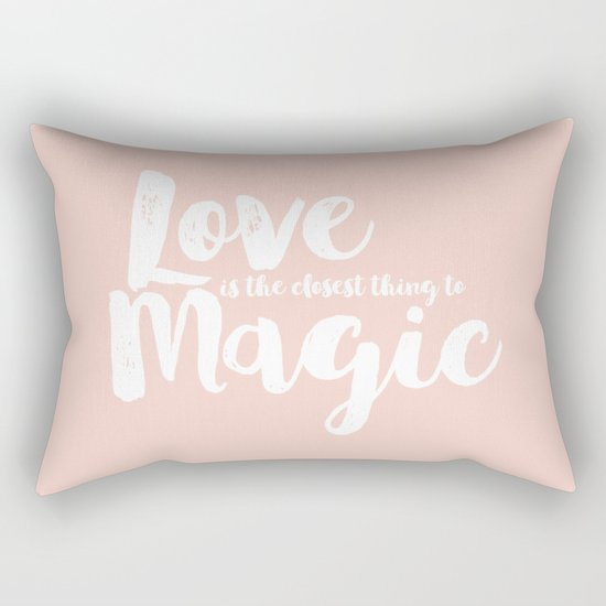 LOVE is the closest think to magic - Saying on peach background - on #Society6 Rectangular Pillow