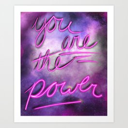 You are the power Art Print