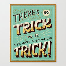 Just a Simple Trick Canvas Print