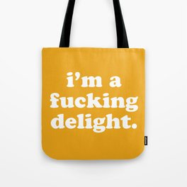 I'm A Fucking Delight Funny Quote Tote Bag