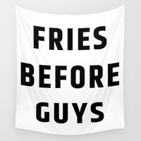 fries Wall Tapestries featuring Fries Before Guys by CreativeAngel