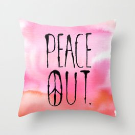 Peace Out. Throw Pillow