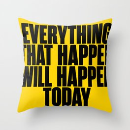 Everything that happen will happen today - Brian eno Quote Throw Pillow