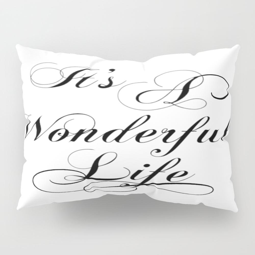It's A Wonderful Life Pillow Sham by Jennsview PSH7988430