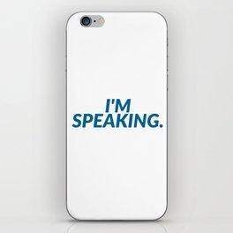 I'M SPEAKING iPhone Skin