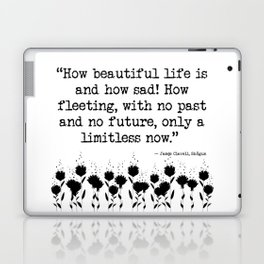 How Beautiful Life Is Laptop & iPad Skin