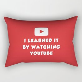 I learned it by watching YouTube Rectangular Pillow
