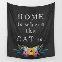 Home is where the cat is. // I love my cat Wall Tapestry