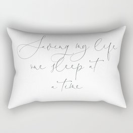 Duvet Cover Saving my life, one sleep at a time. Gift Rectangular Pillow