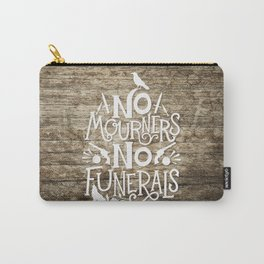 No Mourners No Funerals Carry-All Pouch