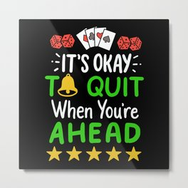 It Is Ok To Quit - Gift Metal Print