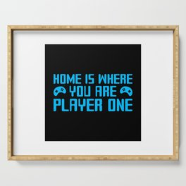 Home Is Where You Are Player One - Funny Gaming Quote Gift Serving Tray