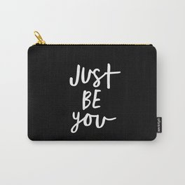 Just Be You black and white contemporary minimalism typography design home wall decor bedroom Carry-All Pouch