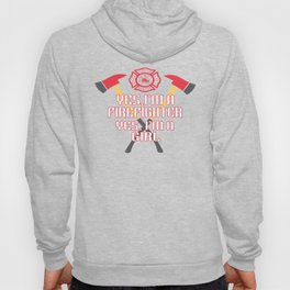 I'm a firefighter and a girl Hoody