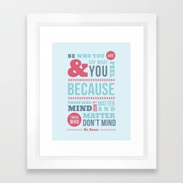 Be Who You Are - Dr. Seuss Quote Framed Art Print