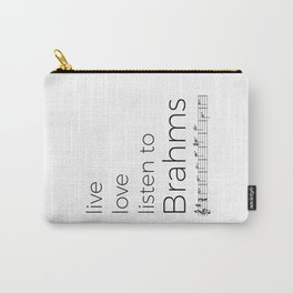 Live, love, listen to Brahms Carry-All Pouch